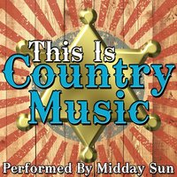 This Is Country Music — Midday Sun