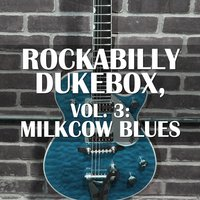 Rockabilly Dukebox, Vol. 3: Milkcow Blues — сборник