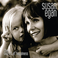 The Secret of Happiness — Susan Egan