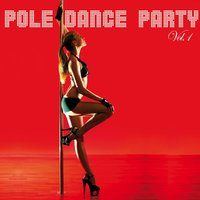 Pole Dance Party, Vol. 1 — сборник