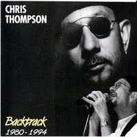 Backtrack 1980-1994 — Chris Thompson