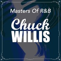 Masters Of R&B — Chuck Willis