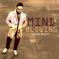 Mind Blowing — Keenan Billups