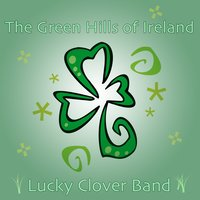 The Green Hills of Ireland — Lucky Clover Band