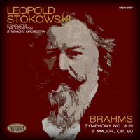 Brahms: Symphony No. 3 in F Major, Op. 90 — Иоганнес Брамс, Houston Symphony Orchestra, Leopold Stokowski, Houston Symphony Orchestra & Leopold Stokowski