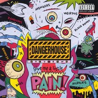 Dangerhouse Volume 2: Give Me A Little Pain! — сборник