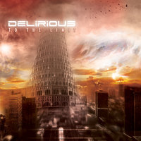 To The Limit — Delirious