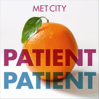 Patient Patient — Met City