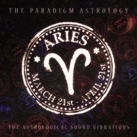 Aries (The Astrological Sound Vibrations) — The Paradigm Astrology