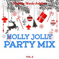 Holiday Music Jubilee: Holly Jolly Party Mix, Vol. 2 — сборник