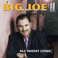 All Night Long — Big Joe and the Dynaflows