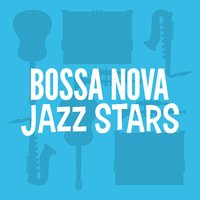 Bossa Nova Jazz Stars — The Bossa Nova All Stars