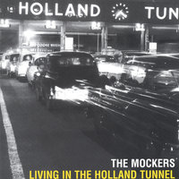Living In The Holland Tunnel — The Mockers