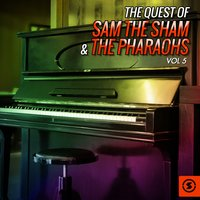 The Quest of Sam the Sham & the Pharaohs, Vol. 5 — Sam The Sham & The Pharaohs