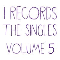 I Records: The Singles, Vol. 5 — Kevin Yost, STP, Kevin Yost, STP