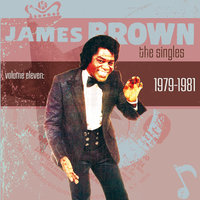 The Singles Vol. 11: 1979-1981 — James Brown