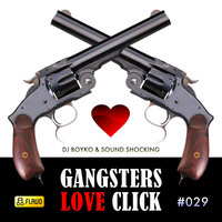 Gangsters Love Click — Dj Boyko, Sound Shocking