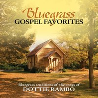 Bluegrass Gospel Favorites - Songs Of Dottie Rambo — Porchlight Trio
