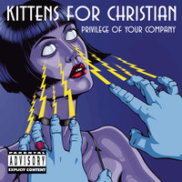 Privilege Of Your Company — Kittens for Christian