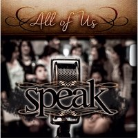 Speak — All of Us