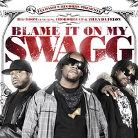 Blame It On My Swagg — Big Boom