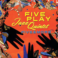 Five and More — Fiveplay Jazz Quintet