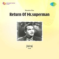 Return Of Mr. Superman — Anil Biswas