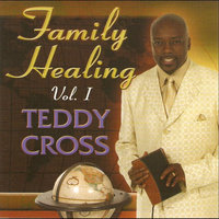 Family Healing, Vol. I — Teddy Cross