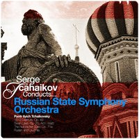 Serge Tchaikov Conducts... Russian State Symphony Orchestra — Russian State Symphony Orchestra