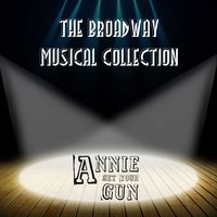 Annie Get Your Gun — Ирвинг Берлин, The Broadway Musical Collection