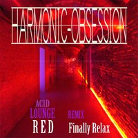 Finally Relax — Harmonic Obsession