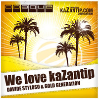 We Love Kazantip — Davide Styloso & Gold Generation