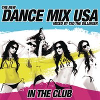 Dance Mix USA In the Club — Dance Mix USA, Ted the Dillenger