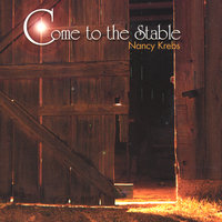 Come to the Stable — Nancy Krebs