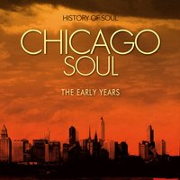 Chicago Soul (The Early Years) — сборник
