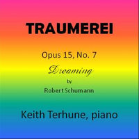 Traumerei Op. 15, No. 7 — Keith Terhune