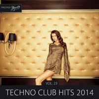 Techno Club Hits 2014, Vol. 23 — Monodeluxe