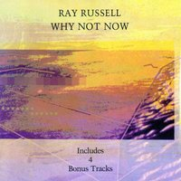 Why Not Now — Ray Russell