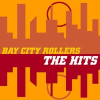 Bay City Rollers 'The Hits' — Bay City Rollers