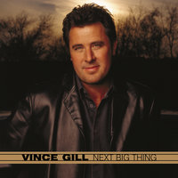 Next Big Thing — Vince Gill