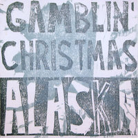 Alaska — Gamblin' Christmas