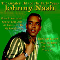 Johnny Nash the Greatest Hits of the Early Years — Johnny Nash