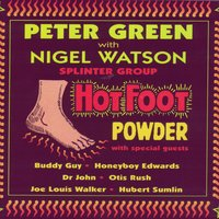 Hot Foot Powder — Peter Green Splinter Group