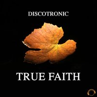 True Faith — Discotronic