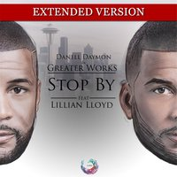Stop By (Extended) — Danell Daymon & Greater Works