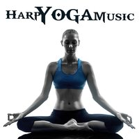 Harp Yoga Music (Peaceful, Relaxing, and Healing Songs) — Harp Yoga Music Band