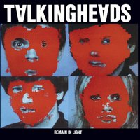 Remain In Light — Talking Heads