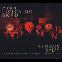 Dunrobin Sonic Gems — Deep Listening Band
