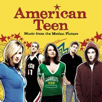 American Teen - Music From The Motion Picture — саундтрек