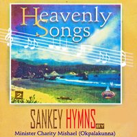 Heavenly Songs (Sankey Hymns), Vol. 2 — Minister Charity Mishael Okpalakunna